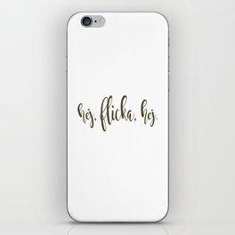 Hej Flicka iPhone Skin