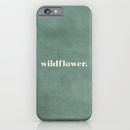 Wildflower Travel Quote iPhone Case
