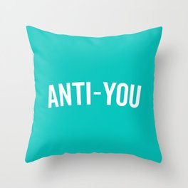 Anti-You Funny Quote Throw Pillow