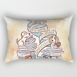 A HOUSE IS NOT A HOME WITHOUT BOOKS OR DOGS Rectangular Pillow
