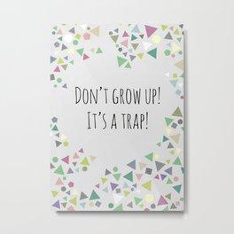 Don't grow up (colorful) Metal Print
