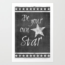 Be your own star chalkboard Typography Art Print