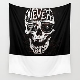 Never Say Die... Wall Tapestry