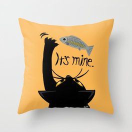 It is mine Throw Pillow