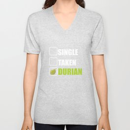 Single Taken Durian Addicts Or Lovers Funny Fruit Unisex V-Neck