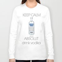 vodka Long Sleeve T-shirts featuring Keep calm vodka - BRivido by Raffaele Borreca