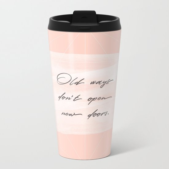 Old ways don't open new doors -pastel motivational quote Metal Travel Mug