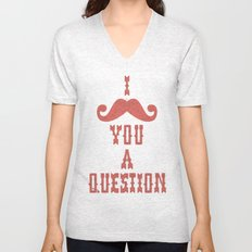 I mustache you a question Unisex V-Neck