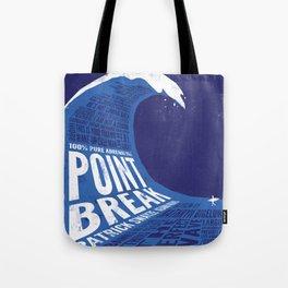 Point Break Tote Bag