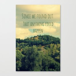 ANYTHING COULD HAPPEN Canvas Print