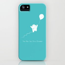 You May Say I'm a Dreamer iPhone Case