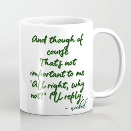 All right why not - wicked Coffee Mug