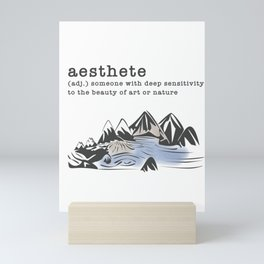 aesthete (adj.) someone with deep sensitivity to the beauty of art or nature Mini Art Print