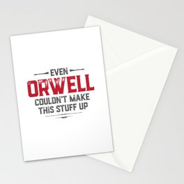 Even Orwell couldn't make this stuff up Stationery Cards