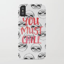 You must chill iPhone Case