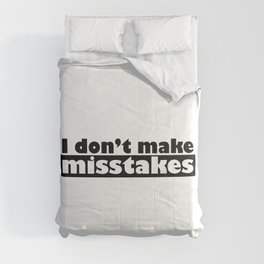 Irony I Don't Make Misstakes Comforters