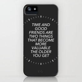Time And Good Friends iPhone Case