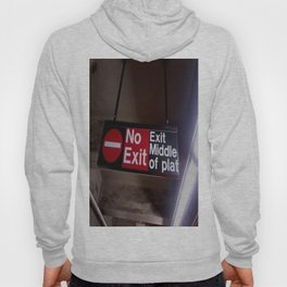 No Exit Sign in Subway Station Hoody