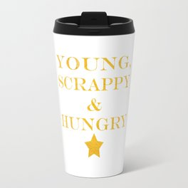 Hamilton Quote: Young Scrappy & Hungry Travel Mug