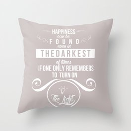 Happiness can be found even in the darkest of times quote harry potter Throw Pillow