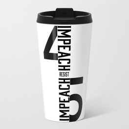 RESIST / IMPEACH 45 Travel Mug