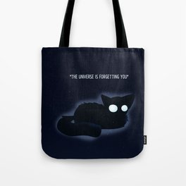 The Universe is Forgetting you Tote Bag