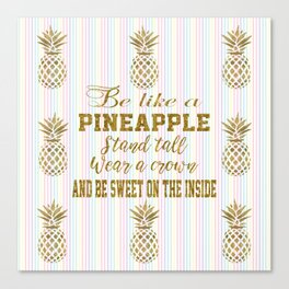 Tropical Flower and Leaves Be like a Pineapple Quote Canvas Print