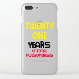 twenty one years of total awesomeness cute birthday gift idea Clear iPhone Case