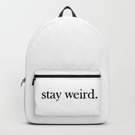 stay weird. Backpack
