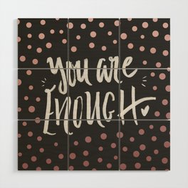 you are enough Wood Wall Art