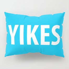 YIKES Pillow Sham