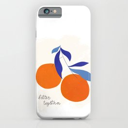 Darling Clementines Better Together iPhone Case