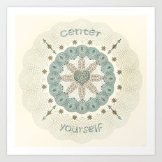 Center Yourself Art Print