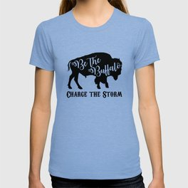 Be the Buffalo Charge the Storm T-shirt