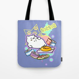 More and more says Tubbs  Tote Bag