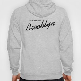 No Sleep Till Brooklyn Hoody