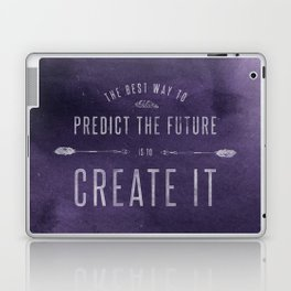 The Best Way to Predict the Future is to Create It Laptop & iPad Skin