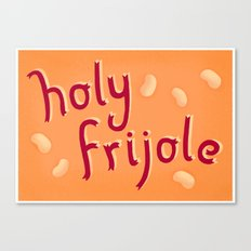 Holy Frijole Canvas Print