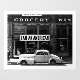 I Am An American Photo by Dorothea Lange Art Print