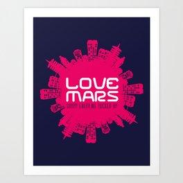 Love Mars Art Print