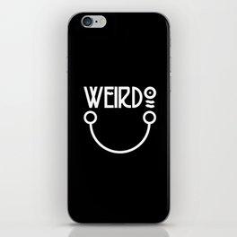 Weirdo. iPhone Skin