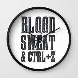 Blood, Sweat & Ctrl + Z Wall Clock