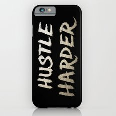 Hustle Harder Slim Case iPhone 6s