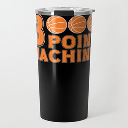 Basketball Game Player Fan Three 3 Point Mashine Travel Mug