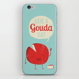 Have a Gouda Day iPhone Skin