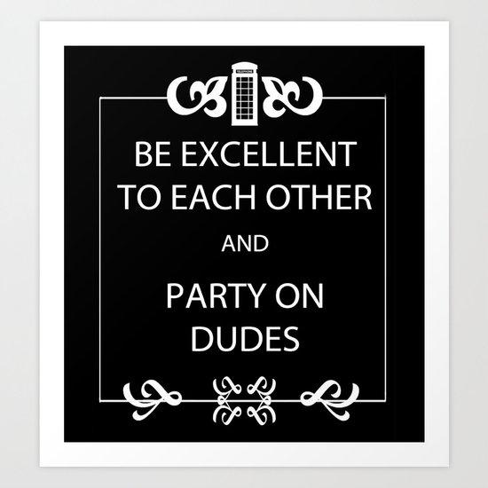 Be Excellent Art Print