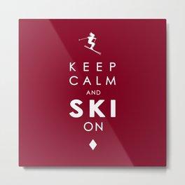 Keep Calm and Ski On Metal Print