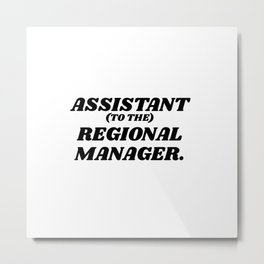 assistant to the regional manager Metal Print