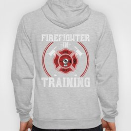 Firefighter In Training Hoody