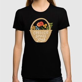 Collect Small Joys - Basket of Flowers T-shirt